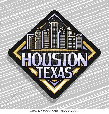 Vector Logo For Houston, Black Decorative Rhombus Sticker With Illustration Of Contemporary Houston