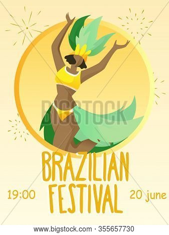 Woman In Bright Extravagant Dance. Party Invitation. Brazilian Festival. Party Invitation. Celebrate