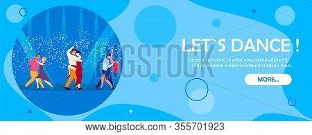 Lets Dance Banner. Dance School Contest Competition Advertisement. Cartoon People On Dancefloor Vect