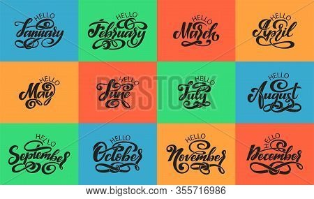 Calligraphic Set Of Quote Hello Months Of The Year. Brush Handwritten Months Of The Year. Hand Lette
