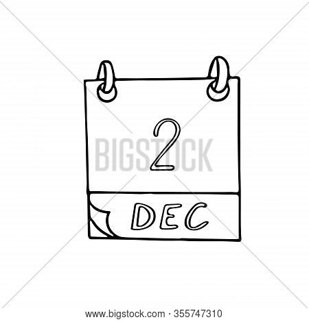 Calendar Hand Drawn In Doodle Style. December 2. 2d Artists Day, International For The Abolition Of
