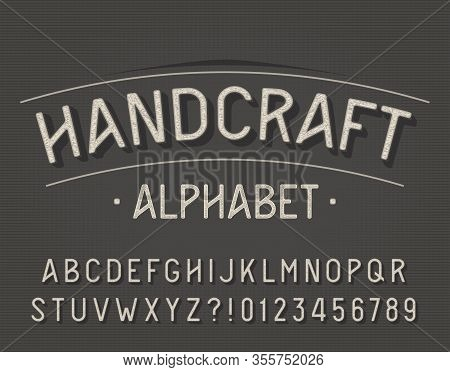 Handcraft Alphabet Font. Retro Letters And Numbers. Vintage Vector Typescript For Your Typography De