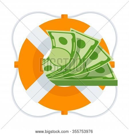 Bundle Of Money In Lifebuoy. Dollars In Ring Buoy. Rescue Of Money. Insurance Policy. Contingency Bu