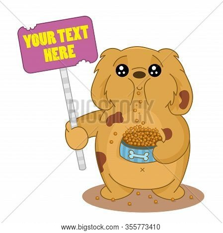 Funny Hungry Cartoon Cute Overweight Doggie With A Sign Board. Dog Food Concept. Design For Print, T