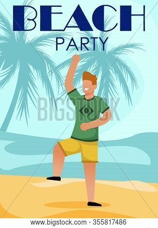 Happy Man Dancing On Beach Party Cartoon Poster. Outdoor Disco Event On Seashore Under Palm Trees. O