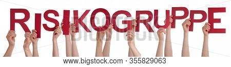 Hands Holding Word Risikogruppe Means High-risk Group, Isolated Background