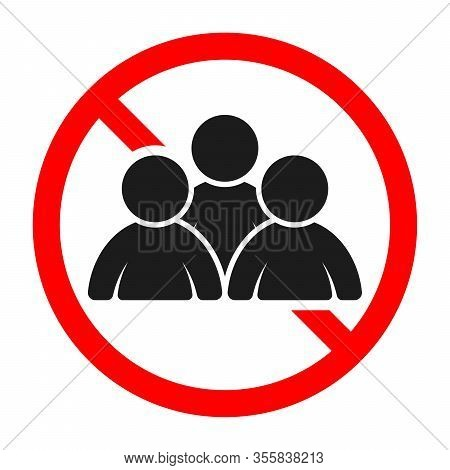 Prohibited Sign Of Crowd Of People. Ban Of Crowd Of People Or Group Of People. Vector Illustration.