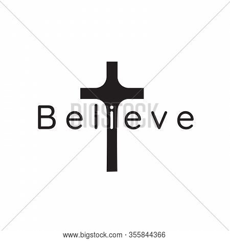 Christian Cross With Word Believe. Hand Lettering Design. Can Be Used For Pins Or T-shirt Design. St
