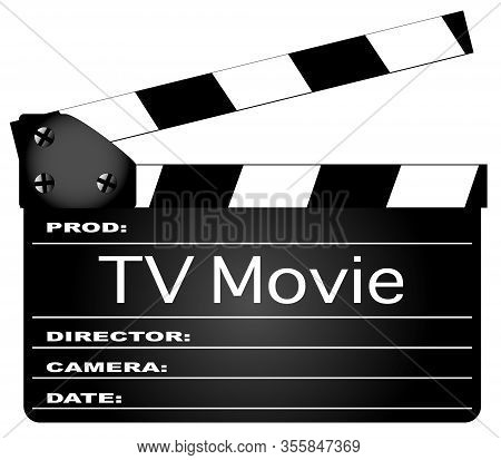 A Typical Movie Clapperboard With The Legend Tv Movie Isolated On White.