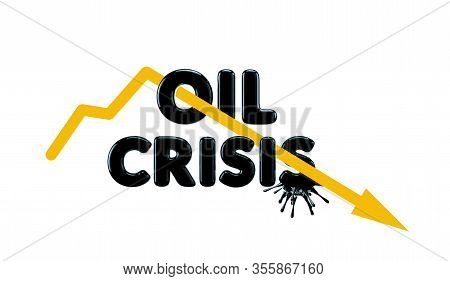 Schedule Of Oil Price Decline, Decline In Value Against The Background Of The Inscription Crisis. 3d