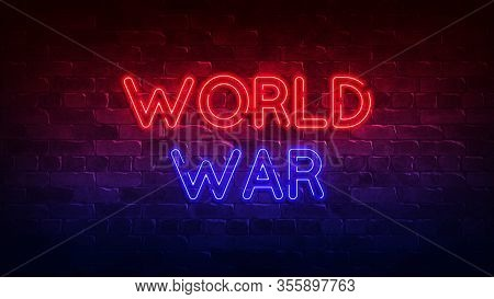 World War Neon Sign. Red And Blue Glow. Neon Text. Brick Wall Lit By Neon Lamps. Conceptual Poster W
