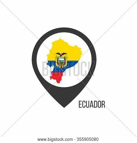 Map Pointers With Contry Ecuador. Ecuador Flag. Stock Vector Illustration Isolated On White Backgrou
