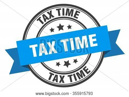 Tax Time Label. Tax Time Blue Band Sign. Tax Time