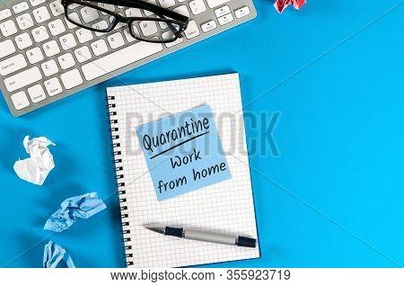 Quarantine, Advice To Work From Home, The Office Is Closed. Pandemic Covid-19 Coronavirus Quarantine