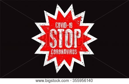 Corona. Stop Covid-19, Coronavirus. Sign & Symbol, Vector Illustration Concept. Virus Wuhan From Chi