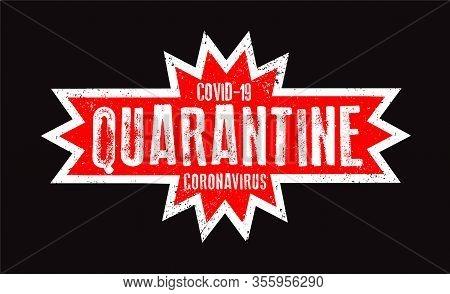 Corona Quarantine Sign Caution Coronavirus. Stop Coronavirus. Covid-19. Coronavirus Outbreak. Corona