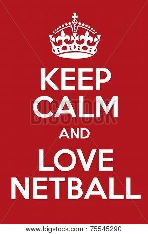 Keep Calm And Love Netball
