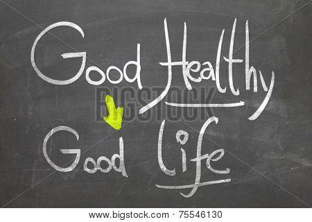 Good Healthy, Good Life in white chalk handwriting on the blackboard