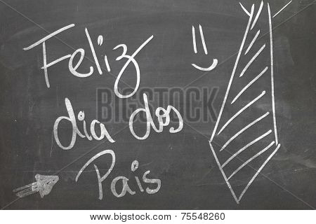 Blackboard with the message - Happy Fathers Day in Portuguese