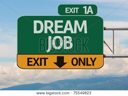 Creative Dream Job Exit Only, Road Sign