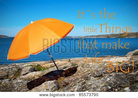 Swedish Coastline Bohuslan Archipelago Close To Gothenburg Swedish West Coast With Rocks And Cliffs And Beach With Orange Parasol And English Quote Its The Little Things That Make Life Big With Ocean And Open Sea Sunny Weather With Blue Sky poster