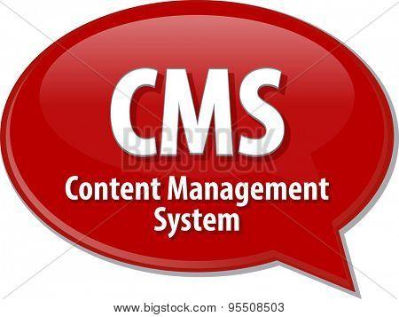 Speech bubble illustration of information technology acronym abbreviation term definition CMS Content Management System