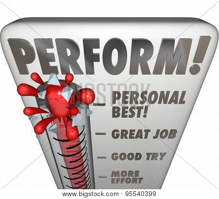 Perform word on a thermometer or gauge measuring your performance, talent, results or outcome of an endeavor with audience or judges score, feedback, rating or grade poster