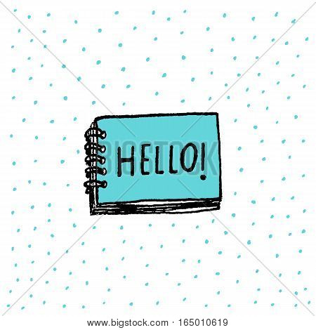 Hello word in a notebook hand drawn vector illustration