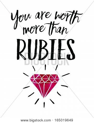 You are worth more than rubies typogarphy design art poster with hand-drawn ruby with sparkle rays and watercolor texture
