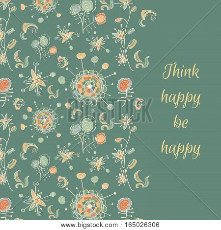 Motivation card with fantastic flowers and branch. Deep background, bright colors. Think happy be happy