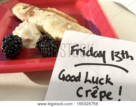 Friday the 13th superstitious traditions of you eat crepes for breakfast on the 13 Friday then you will have good financial luck until the next Friday the 13th