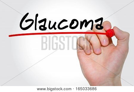 Hand Writing Inscription Glaucoma With Marker, Concept