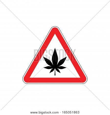 Attention Marijuana Hemp. Dangers Red Road Sign. Cannabis Caution