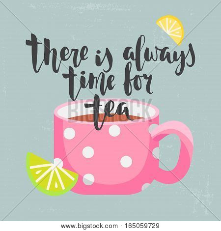 Card with cup of tea lemon and lime on texture background and lettering