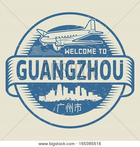 Grunge rubber stamp or tag with text Welcome to Guangzhou (in chinese language too) China vector illustration