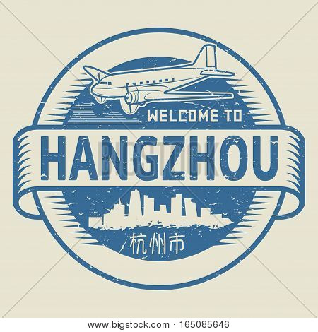 Grunge rubber stamp or tag with text Welcome to Hangzhou (in chinese language too) China vector illustration