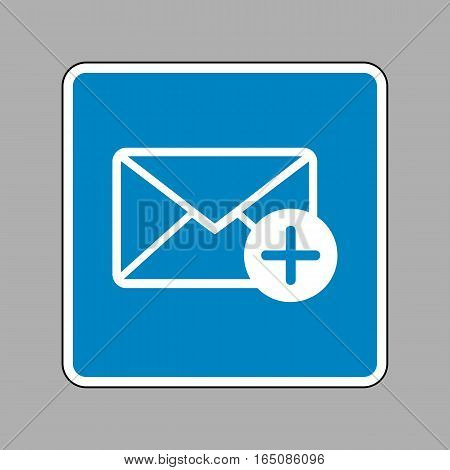 Mail Sign Illustration With Add Mark. White Icon On Blue Sign As