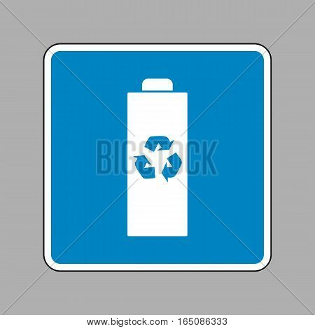 Battery Recycle Sign Illustration. White Icon On Blue Sign As Ba