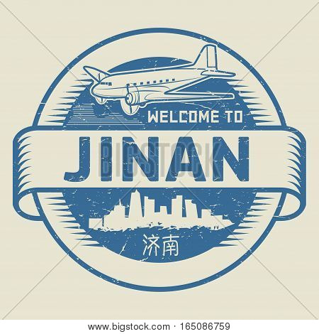 Grunge rubber stamp or tag with text Welcome to Jinan (in chinese language too) China vector illustration