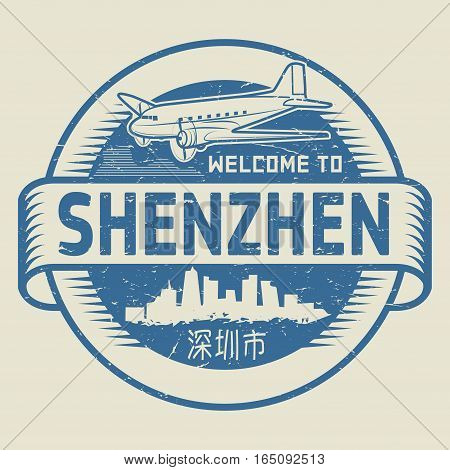 Grunge rubber stamp or tag with text Welcome to Shenzhen (in chinese language too) China vector illustration