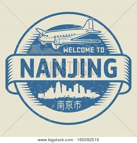 Grunge rubber stamp or tag with text Welcome to Nanjing (in chinese language too) China vector illustration