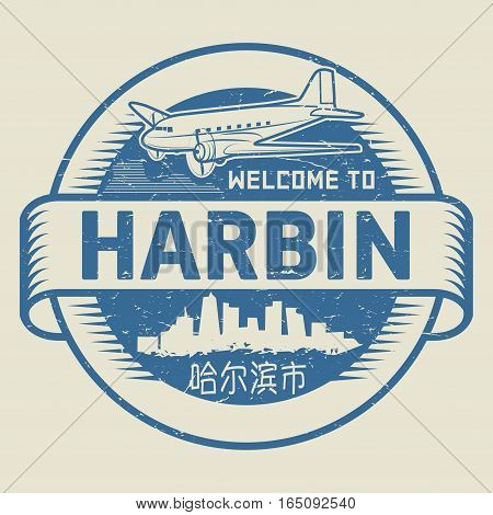 Grunge rubber stamp or tag with text Welcome to Harbin, (in chinese language too), China, vector illustration