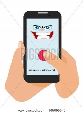 Hands holding a phone on white background. Flat Cartoon style illustration. Template for your advertising. The phone shows its appearance that he is angry. Angry phone. The battery is hot