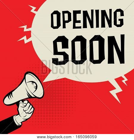 Megaphone Hand business concept with text Opening Soon vector illustration