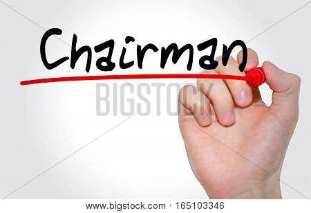 Hand Writing Inscription Chairman With Marker, Concept