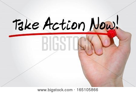 Hand Writing Inscription Take Action Now With Marker, Concept