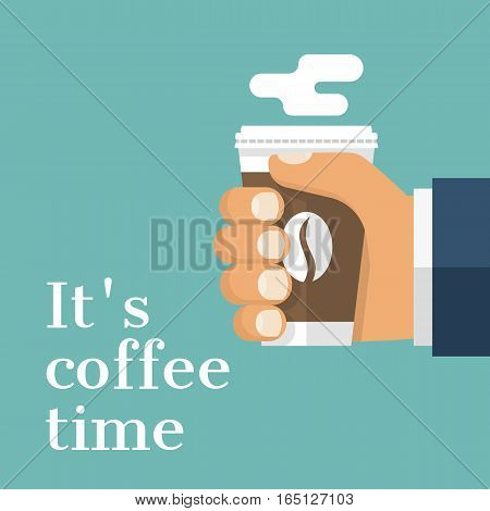 Paper cup of coffee holds in hand businessman. It's coffe time, poster template concept. Disposable cup hot drink. Vector illustration flat design. Isolated on background. Espresso mug