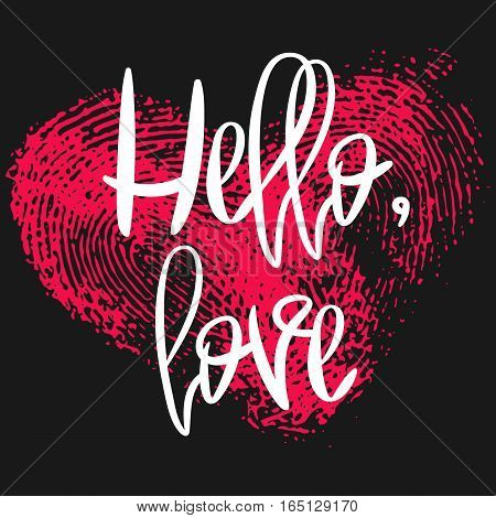 Romantic poster with hand lettering and fingerprint heart. Black handwritten phrase Hello Love and pink thumbprint isolated on black. Vector Decorative illustration for Valentines day or wedding