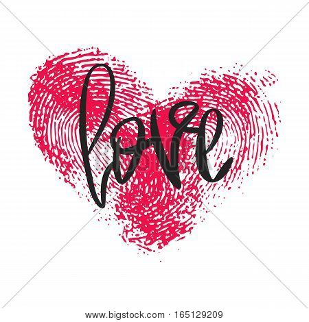 Romantic poster with hand lettering and fingerprint heart. Black handwritten phrase Love and pink thumbprint isolated on white. Vector Decorative illustration for Valentines day or wedding