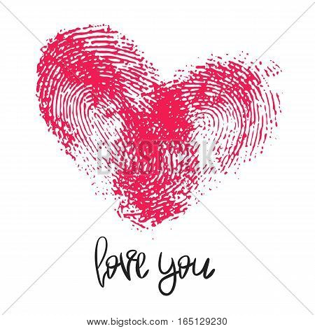 Romantic poster with hand lettering and fingerprint heart. Black handwritten phrase Love you and pink thumbprint isolated on white. Vector Decorative illustration for Valentines day or wedding